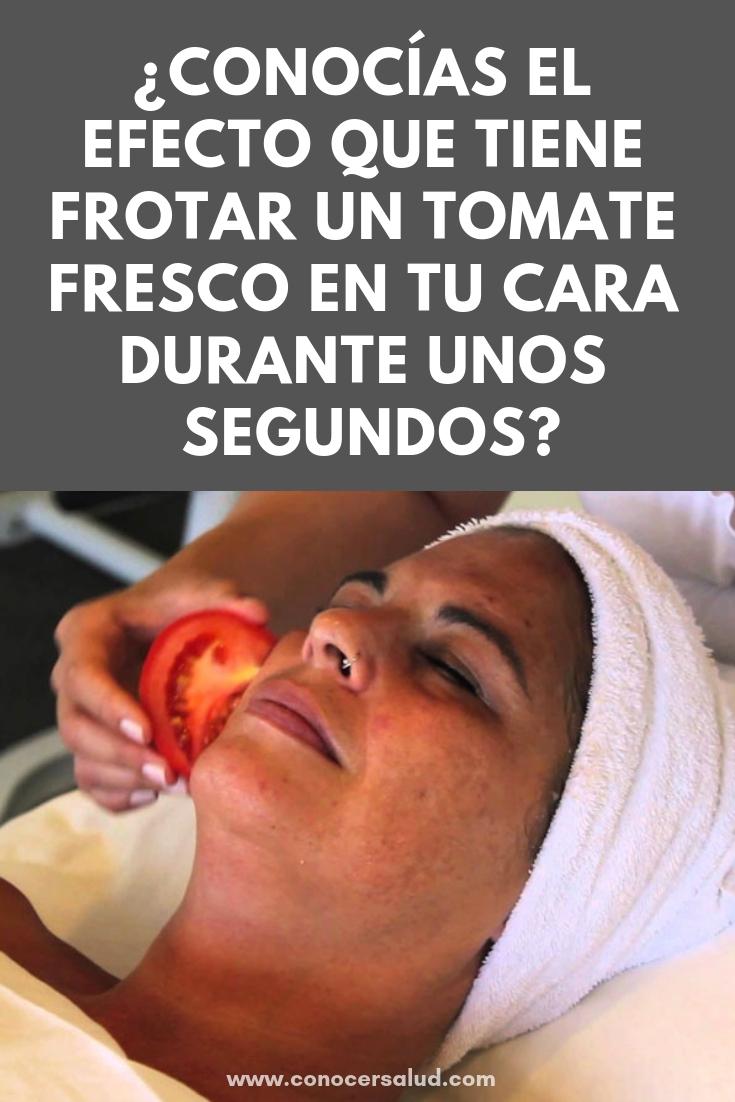 ¿Conocías el efecto que tiene frotar un tomate fresco en tu cara durante unos segundos?