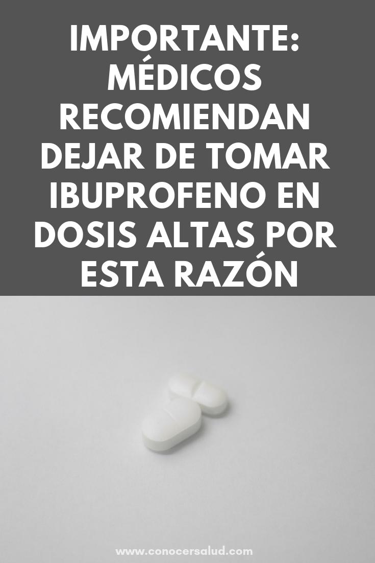 IMPORTANTE: médicos recomiendan dejar de tomar ibuprofeno en dosis altas por esta razón
