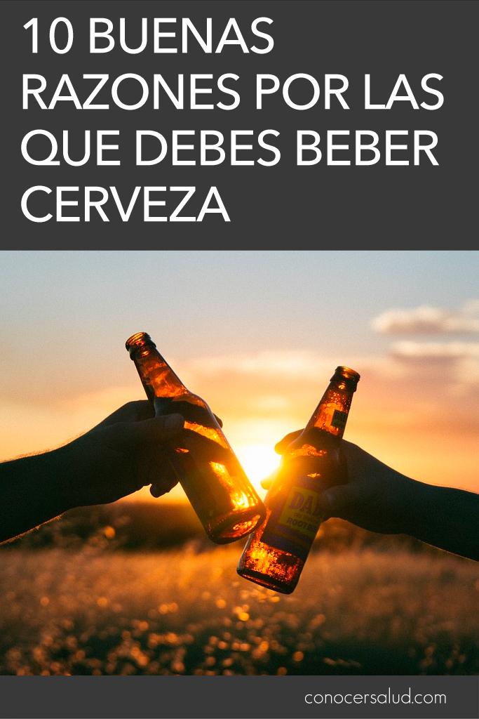 10 buenas razones por las que debes beber cerveza. ¡La razón 4 es muy importante!