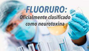 El fluoruro es oficialmente clasificado como una neurotoxina en el diario médico más prestigioso del mundo