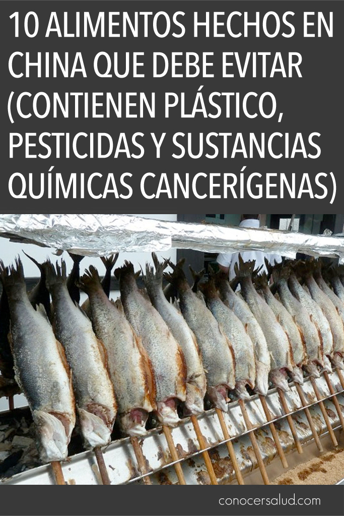 10 Alimentos hechos en China que debe evitar (contienen plástico, pesticidas y sustancias químicas cancerígenas)
