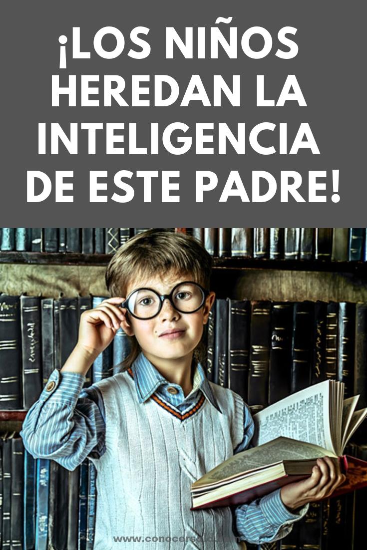 ¡Los niños heredan la inteligencia de ESTE padre!