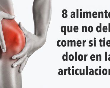 8 alimentos que no debe comer si tiene dolor en las articulaciones