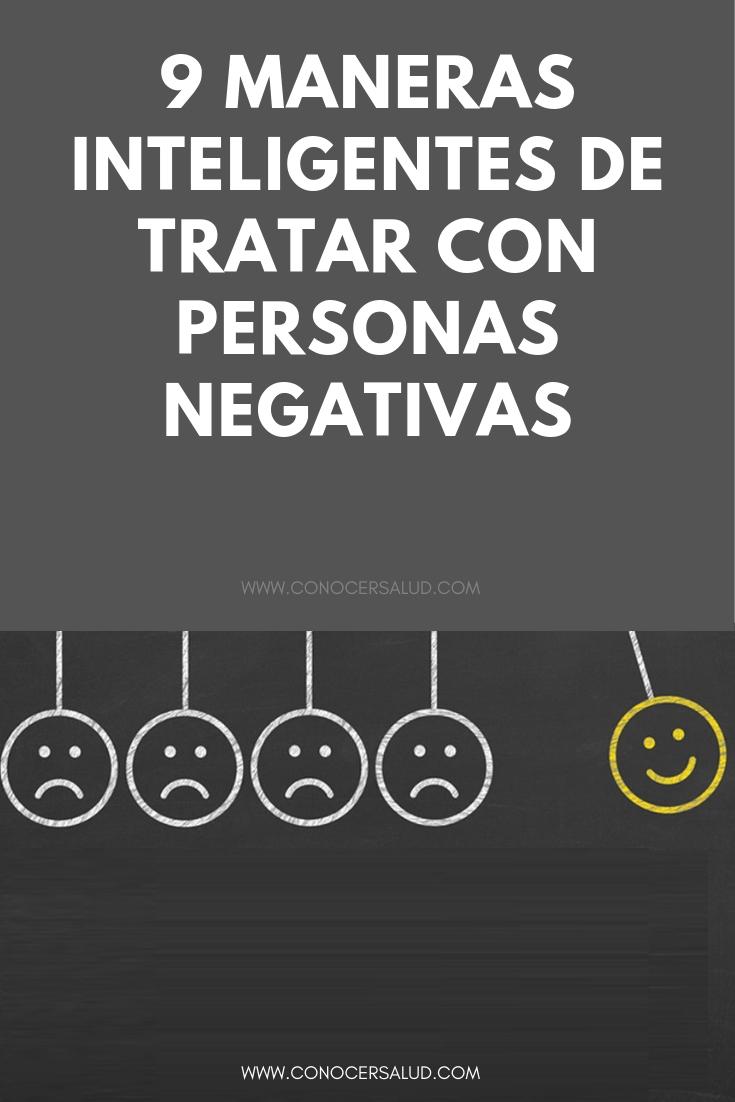 9 maneras inteligentes de tratar con personas negativas