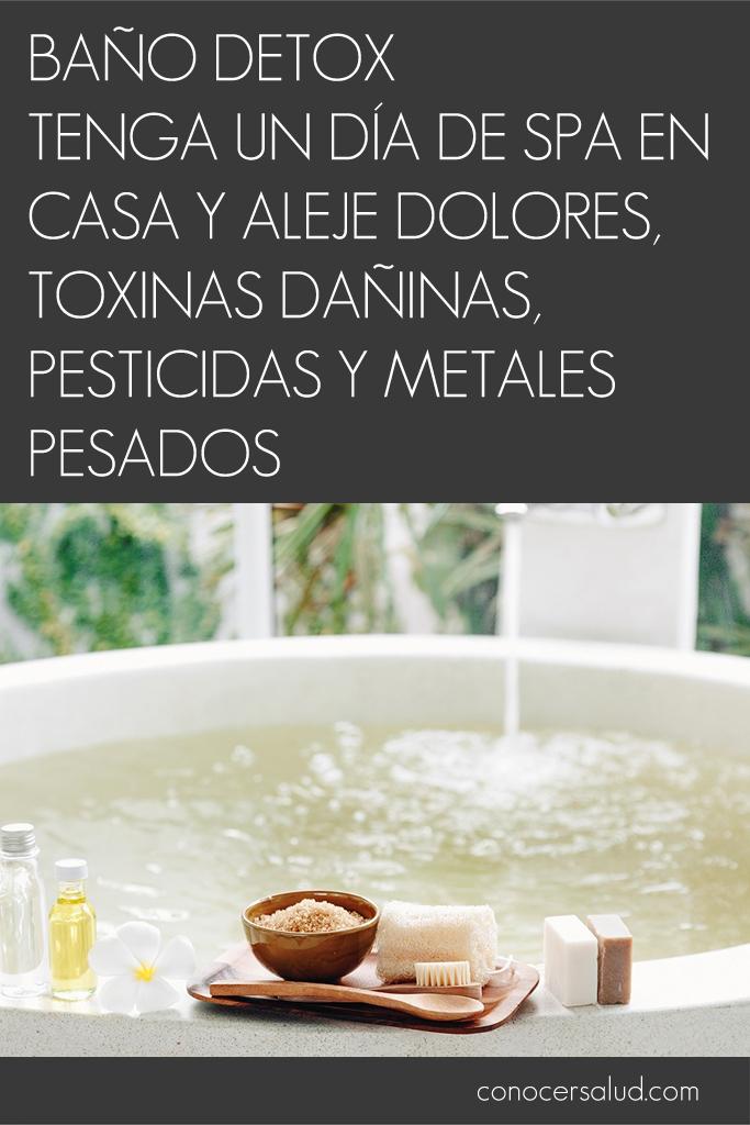 Baño detox - Tenga un día de spa en casa y aleje dolores, toxinas dañinas, pesticidas y metales pesados