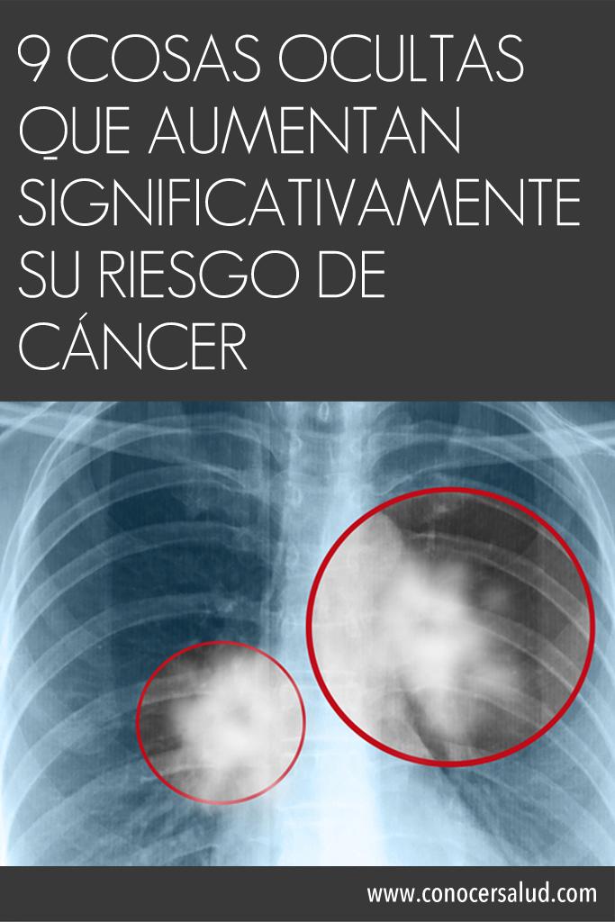 9 cosas ocultas que aumentan significativamente su riesgo de cáncer