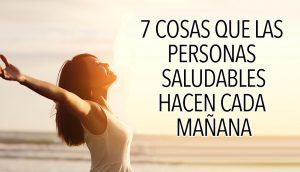 7 cosas que las personas saludables hacen cada mañana