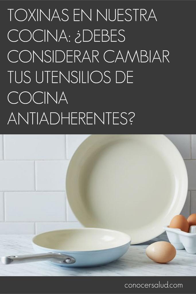 Toxinas en nuestra cocina: ¿Debes considerar cambiar tus utensilios de cocina antiadherentes?
