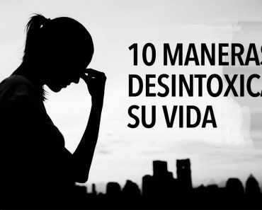 10 maneras de desintoxicar su vida