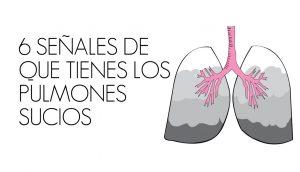 6 señales de que tienes los pulmones sucios