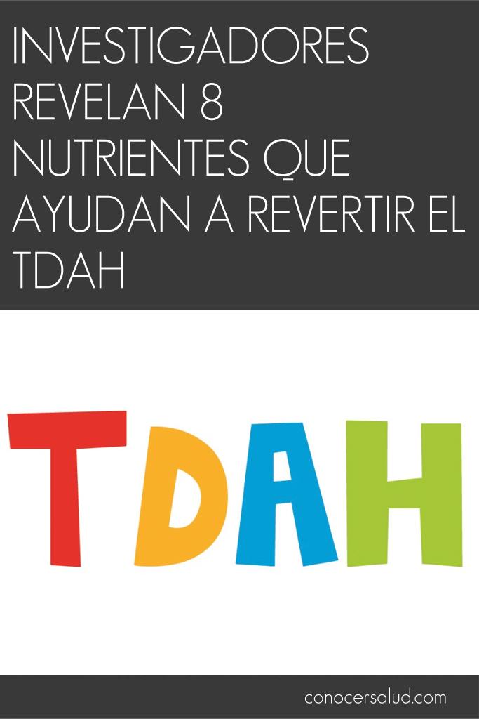 Investigadores revelan 8 nutrientes que ayudan a revertir el TDAH