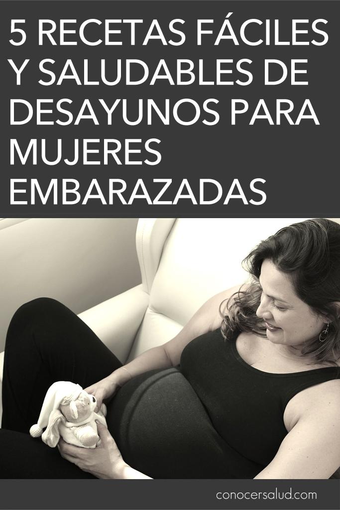 5 recetas fáciles y saludables de desayunos para mujeres embarazadas