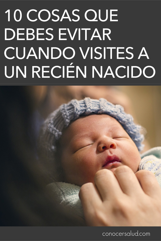 10 Cosas que debes evitar cuando visites a un recién nacido