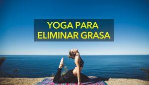 6 ejercicios de yoga para ayudarle a quemar la grasa del vientre