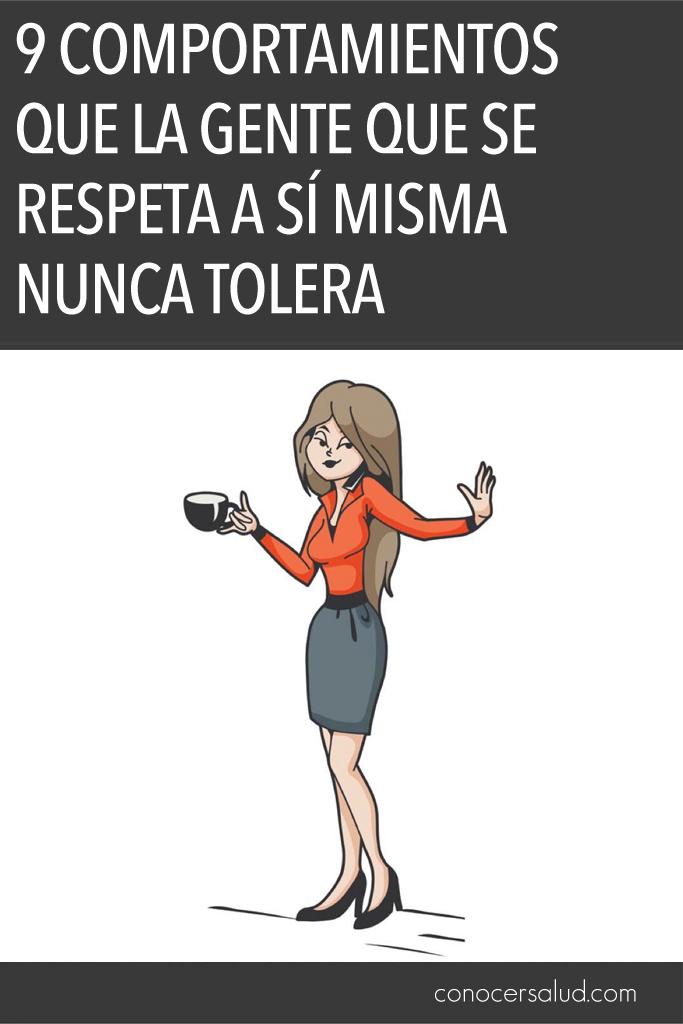 9 Comportamientos que la gente que se respeta a sí misma nunca tolera