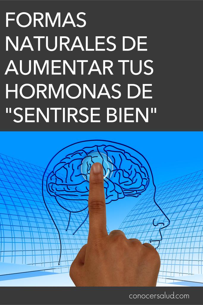 """Formas naturales de aumentar tus hormonas de """"sentirse bien"""""""