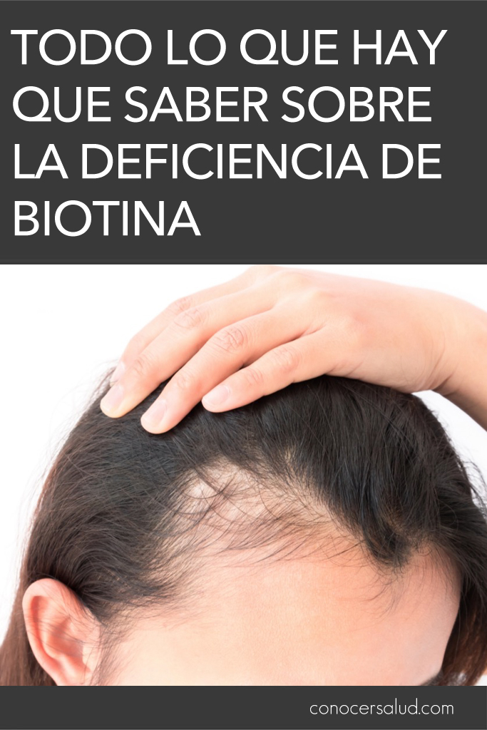 Todo lo que hay que saber sobre la deficiencia de biotina
