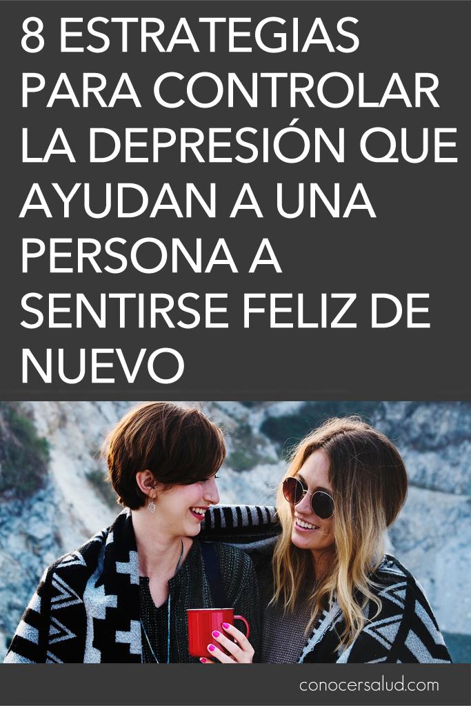 8 estrategias para controlar la depresión que ayudan a una persona a sentirse feliz de nuevo
