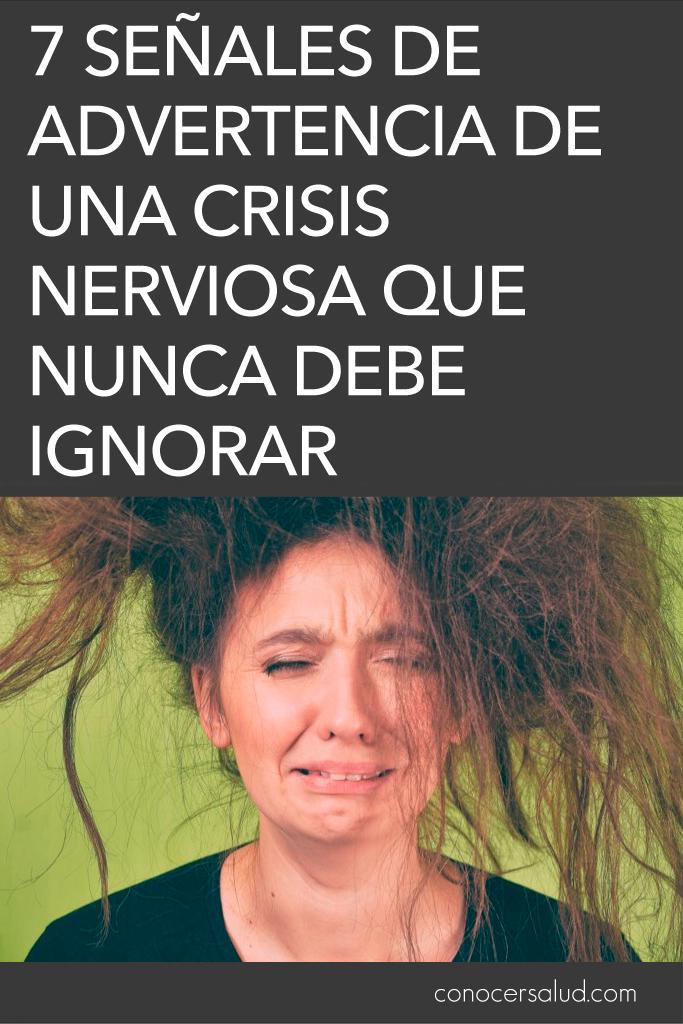 7 señales de advertencia de una crisis nerviosa que nunca debe ignorar