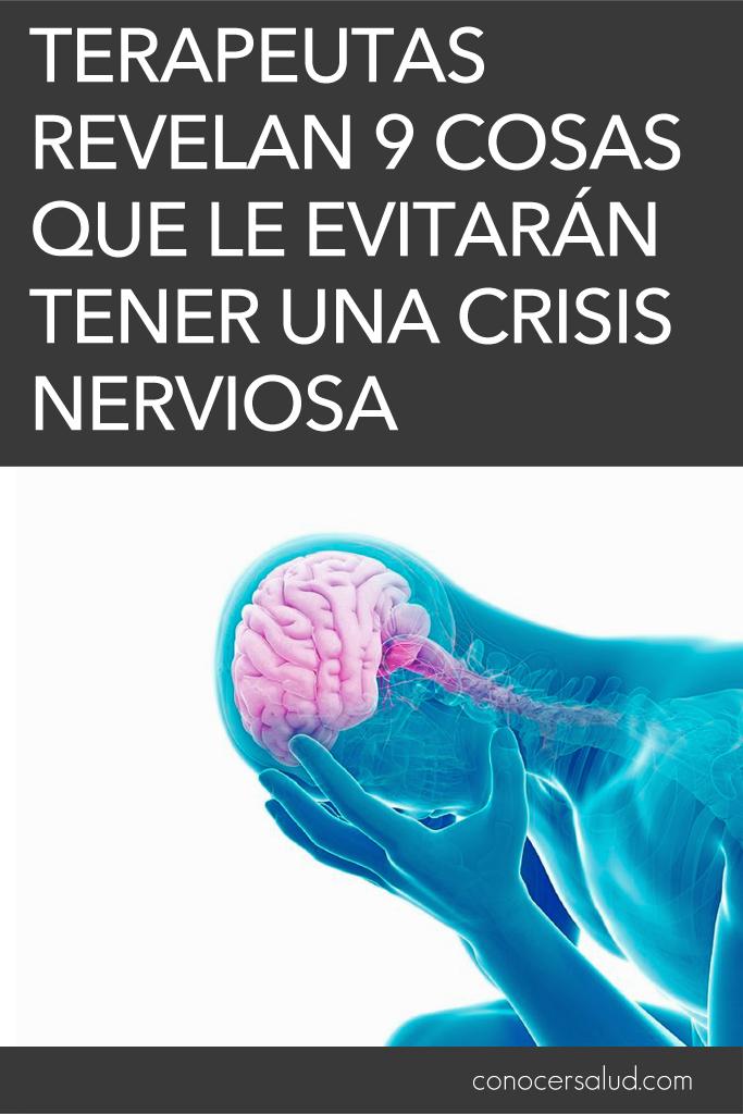 Terapeutas revelan 9 cosas que le evitarán tener una crisis nerviosa