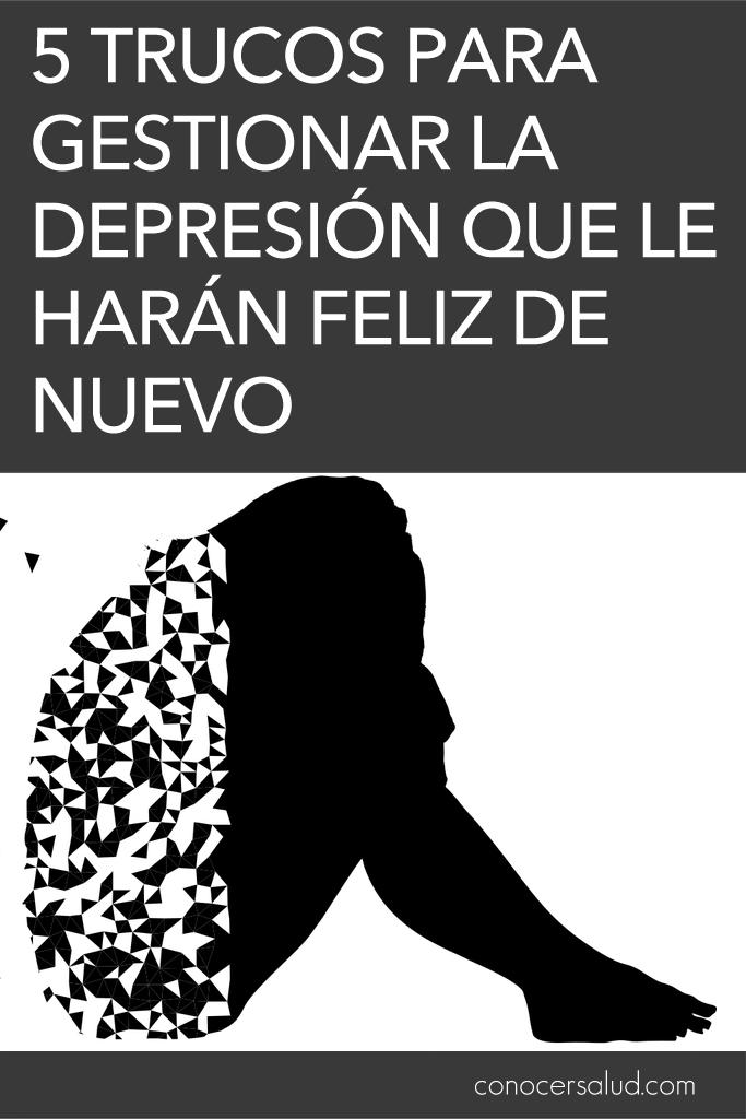 5 trucos para gestionar la depresión que le harán feliz de nuevo