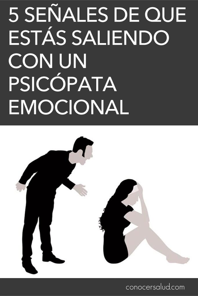 5 señales de que estás saliendo con un psicópata emocional