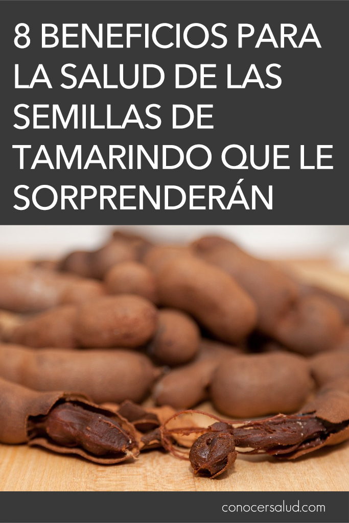 8 beneficios para la salud de las semillas de tamarindo que le sorprenderán