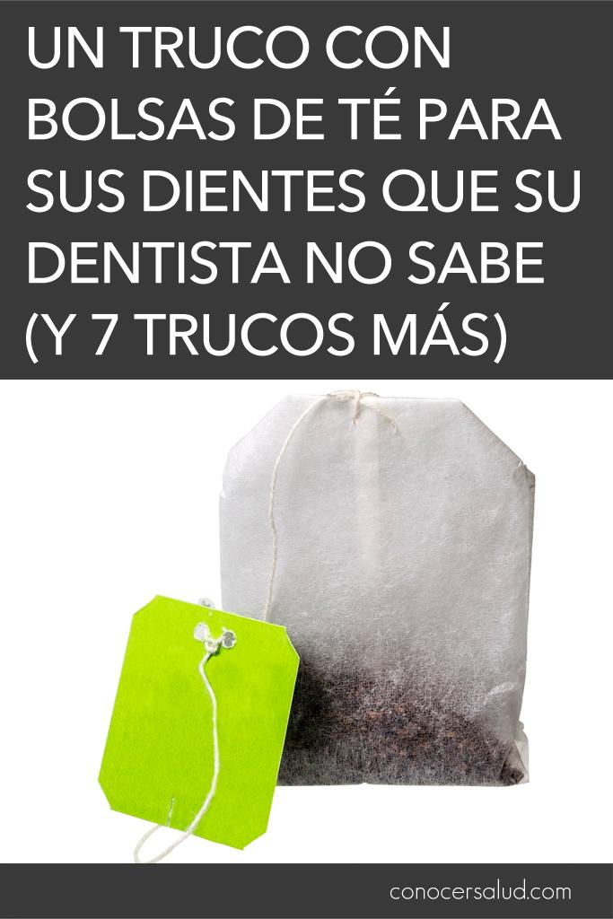 Un truco con bolsas de té para sus dientes que su dentista no sabe (y siete trucos más)