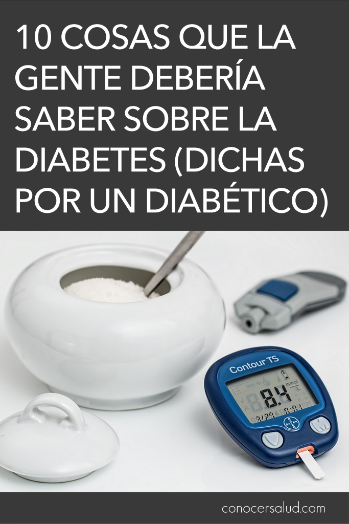 10 cosas que la gente debería saber sobre la diabetes (dichas por un diabético)