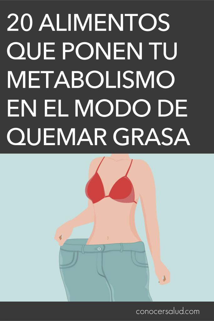 20 alimentos que ponen tu metabolismo en el modo de quemar grasa