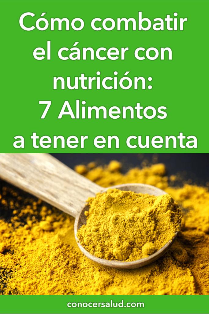 Cómo combatir el cáncer con nutrición: 7 Alimentos a tener en cuenta