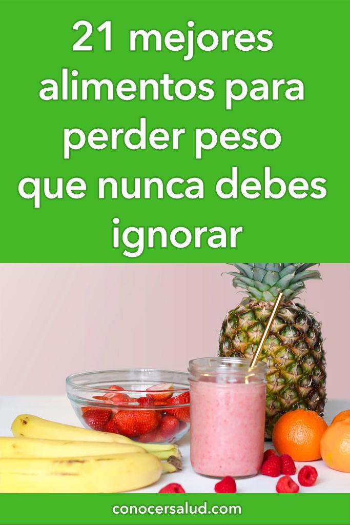 21 mejores alimentos para perder peso que nunca debes ignorar