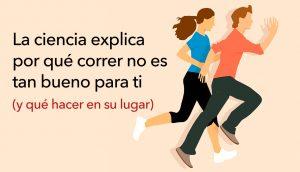 La ciencia explica por qué correr no es tan bueno para ti (y qué hacer en su lugar)