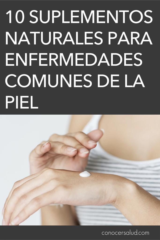 10 Suplementos naturales para enfermedades comunes de la piel