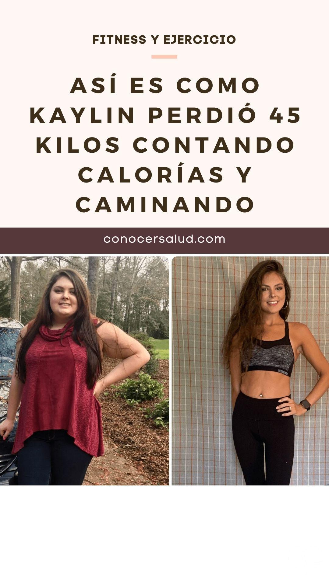 Así es como Kaylin perdió 45 kilos contando calorías y caminando