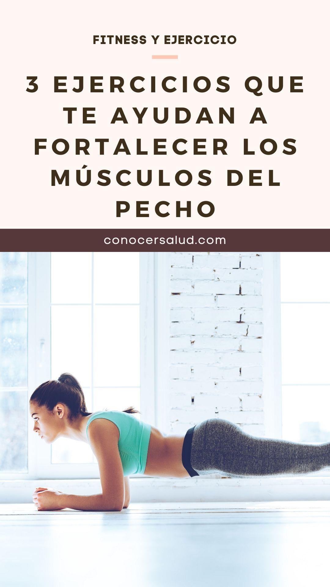 3 ejercicios que te ayudan a fortalecer los músculos del pecho